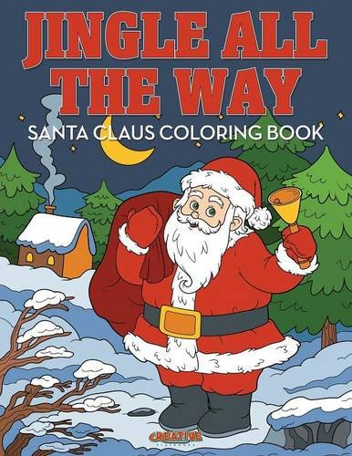 Download Jingle All the Way Santa Claus Coloring Book pdf