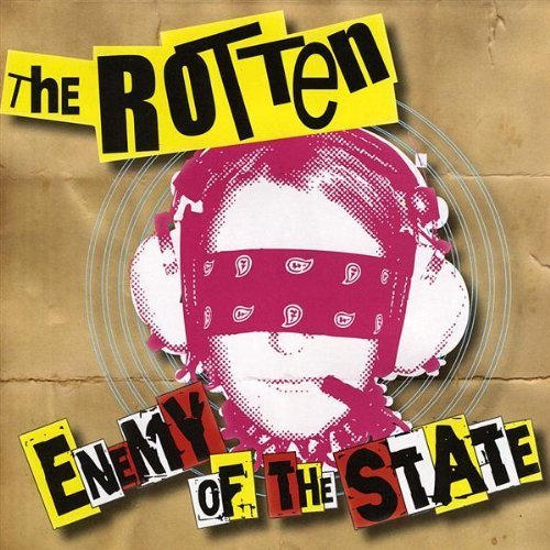 Enemy of the State by Rotten (2009-03-31)