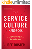 The Service Culture Handbook: A Step-by-Step Guide to Getting Your Employees Obsessed with Customer Service (English Edition)