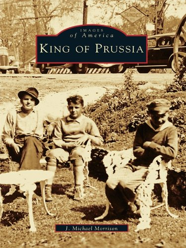 King of Prussia (Images of - Kings Prussia Of