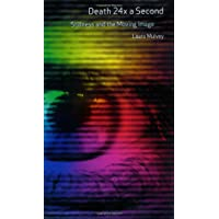Death 24x a Second: Stillness and the Moving Image