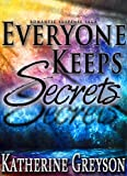 Romantic Suspense Saga EVERYONE KEEPS SECRETS: Part 1