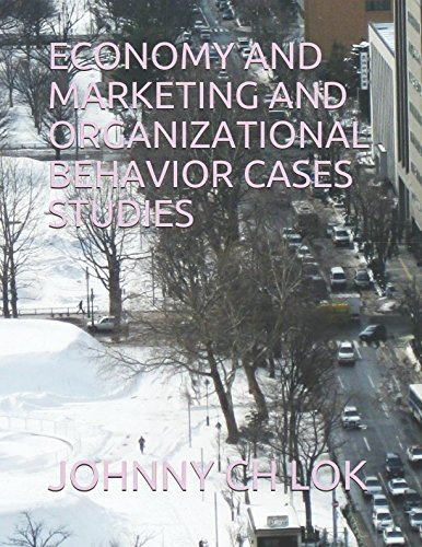 ECONOMY AND MARKETING AND ORGANIZATIONAL BEHAVIOR CASES STUDIES pdf