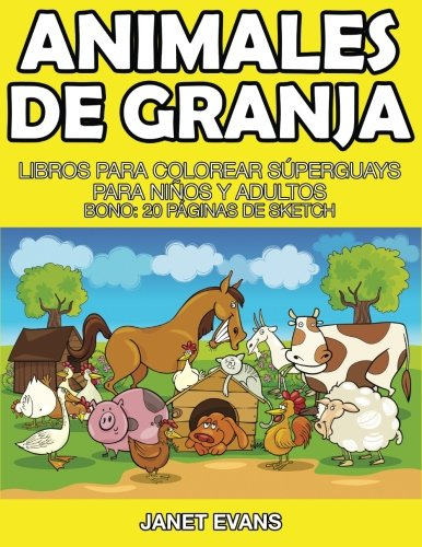 Download Animales de Granja: Libros Para Colorear Súperguays Para Niños y Adultos (Bono: 20 Páginas de Sketch) (Spanish Edition) pdf epub