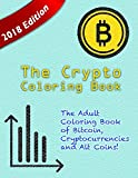 img - for The Crypto Coloring Book: The Adult Coloring Book of Bitcoin, Cryptocurrencies and Alt Coins! (Bitcoin, Litecoin, Ethereum, Cryptocurrency, Digital Currency Coloring Books) (Volume 1) book / textbook / text book