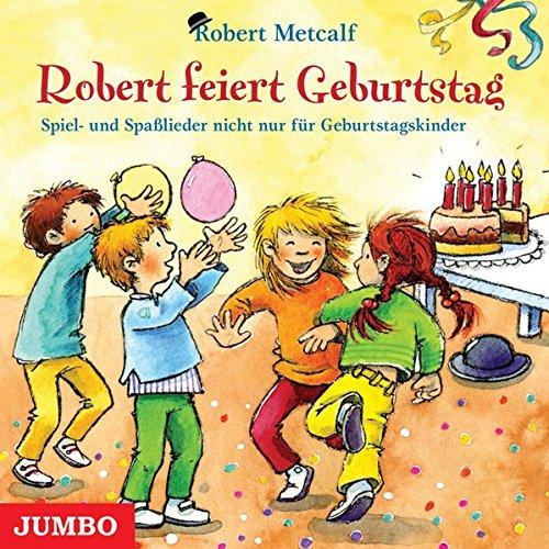 Robert feiert Geburtstag