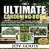 Ultimate Gardening Book: 5 Gardening Books in 1