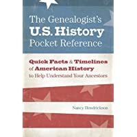 The Genealogist's U.S. History Pocket Reference: Quick Facts & Timelines of American History to Help Understand Your…
