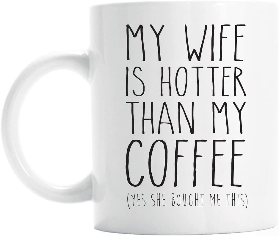 Amazon Com Funny Gift For Husband My Wife Is Hotter Than My
