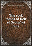 The Rock Tombs of Deir el Gebra^Wi Part 2, Norman de Garis Davies, 5518868758