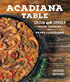 Acadiana Table: Cajun and Creole Home Cooking from the Heart of Louisiana