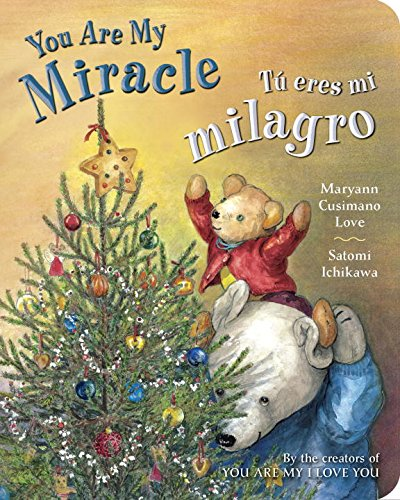 Tú eres mi milagro / You Are My Miracle (Spanish Edition) (Books Christmas Children's Spanish In)