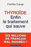 Thyroide : enfin le traitement qui sauve