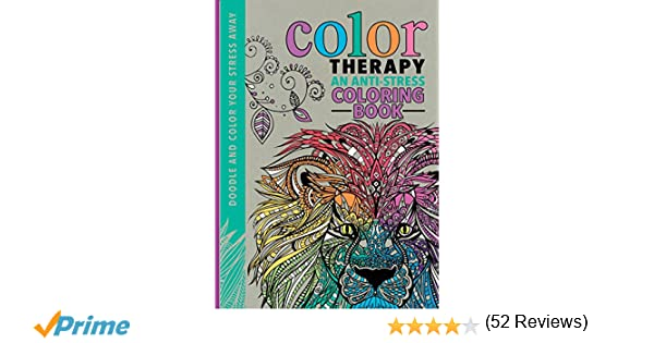 Color Therapy An Anti Stress Coloring Book Cindy Wilde Laura Kate Chapman Richard Merritt 9780762458806 Books