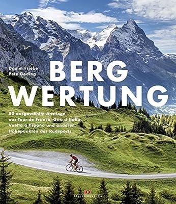 Bergwertung: 50 ausgewählte Anstiege aus Tour de France, Giro d ...