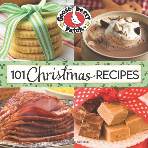 101 Christmas Recipes (101 Cookbook Collection) Gooseberry Patch