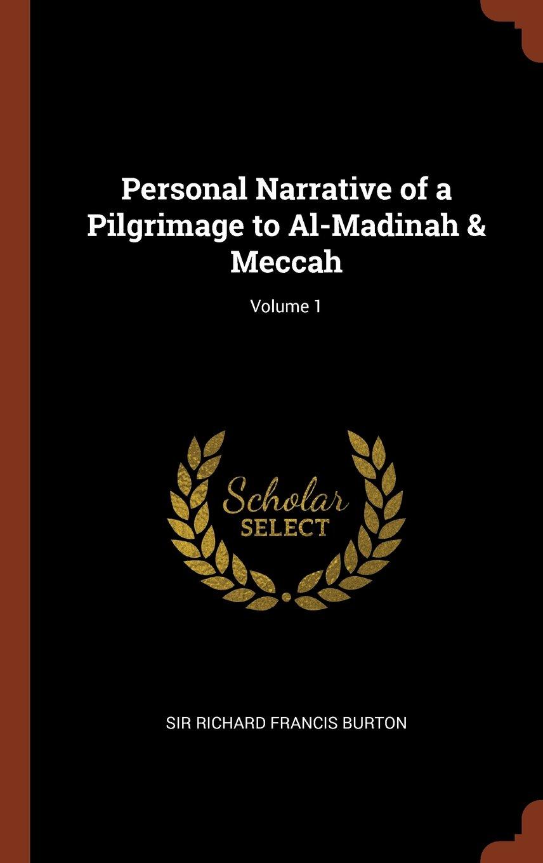 Personal Narrative of a Pilgrimage to Al-Madinah & Meccah; Volume 1 ebook