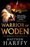 Warrior of Woden (5) (The Bernicia Chronicles)