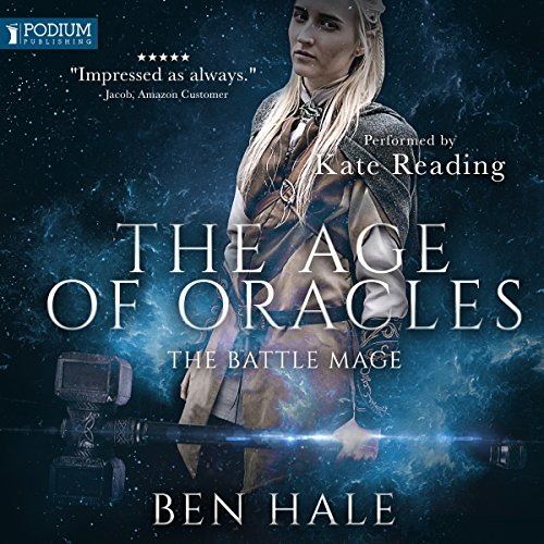 The Battle Mage: The Age of Oracles Series, Book 3 (Oracle Of Seasons And Oracle Of Ages)
