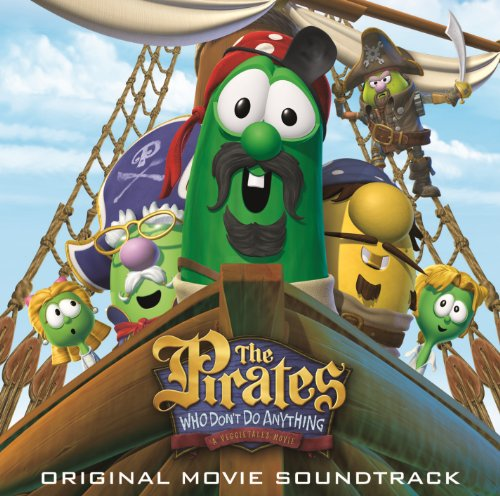 The Pirates Who Don't Do Anything - A Veggietales Movie Soundtrack Album Cover