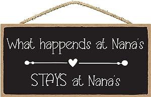 SARAH JOY'S What Happens at Nanas Stays at Nanas Sign - Gifts for Nana - Nana Gifts from Grandkids - Nana's House - Nana Signs for Home Decor 5x10 Inch