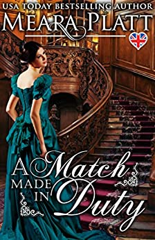 A Match Made in Duty (The Braydens Book 1) by [Platt, Meara]