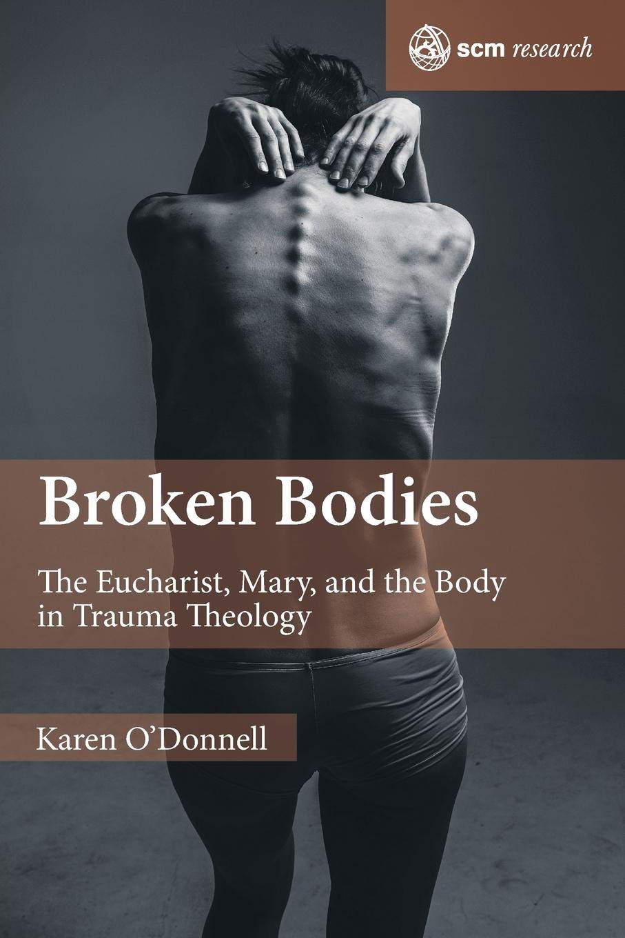Broken Bodies: The Eucharist, Mary and the Body in