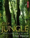 Deep Jungle, Fred Pearce, 190391955X