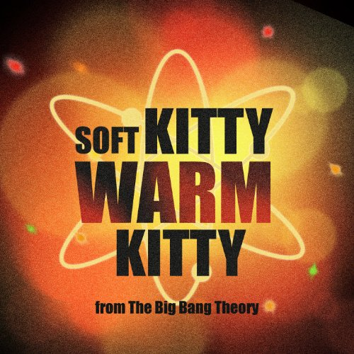 """Soft Kitty Warm Kitty (From """"The Big Bang Theory"""") (Lullaby Mix)"""