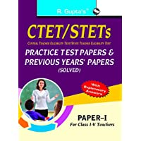 CTET: Previous Papers & Practice Test Papers (Solved) Paper-I (for Class I-V Teachers): Practice Test Papers & Previous Papers (Solved) - Paper I