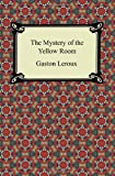 The Mystery of the Yellow Room, Gaston Leroux, 1420945351