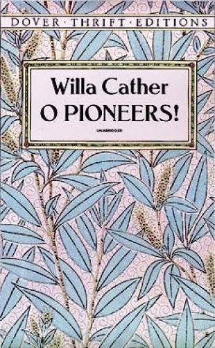 O Pioneers! (Dover Thrift Editions)