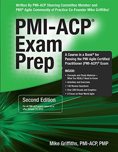 PMI-ACP Exam Prep, Second Edition: A Course in a Book for Passing the PMI Agile Certified Practitioner (PMI-ACP) Exam [Mike Griffiths PMI-ACP PMP CSM] (Tapa Blanda)