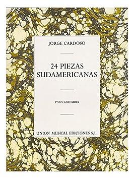Jorge Cardoso: 24 Piezas Sudamericanas. Partituras para Guitarra: Amazon.es: Instrumentos musicales