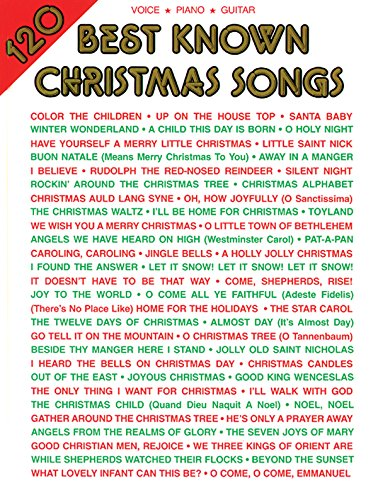 120 Best Known Christmas Songs: Piano/Vocal/Guitar (Popular Christmas Songs Lyrics)
