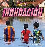 img - for Inundacion = Flood (Pedacitos Primeros Lectores: Que Desastre!) by M. Jean Greenlaw (2014-01-06) book / textbook / text book