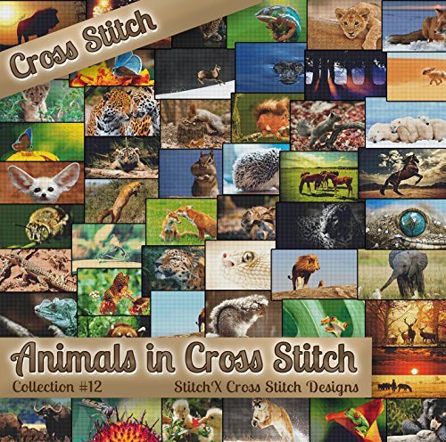 Counted Cross Stitch Patterns - Animals in Cross Stitch Collection Twelve - 50 Photorealistic Animal Cross Stitch Designs on CD