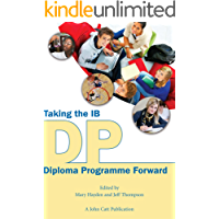 Taking the IB Diploma Programme Forward (Taking it forwards) (English Edition)