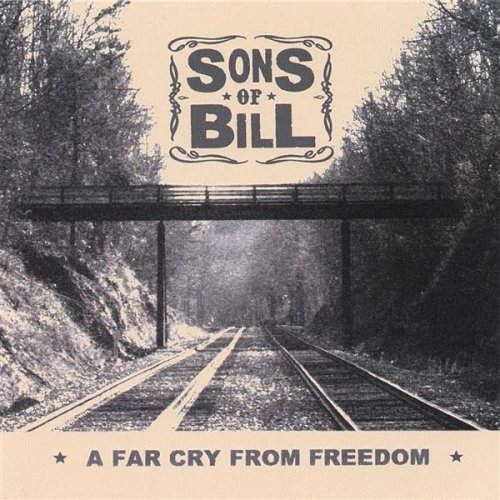 Price comparison product image Far Cry From Freedom by Sons of Bill (2006-05-10)