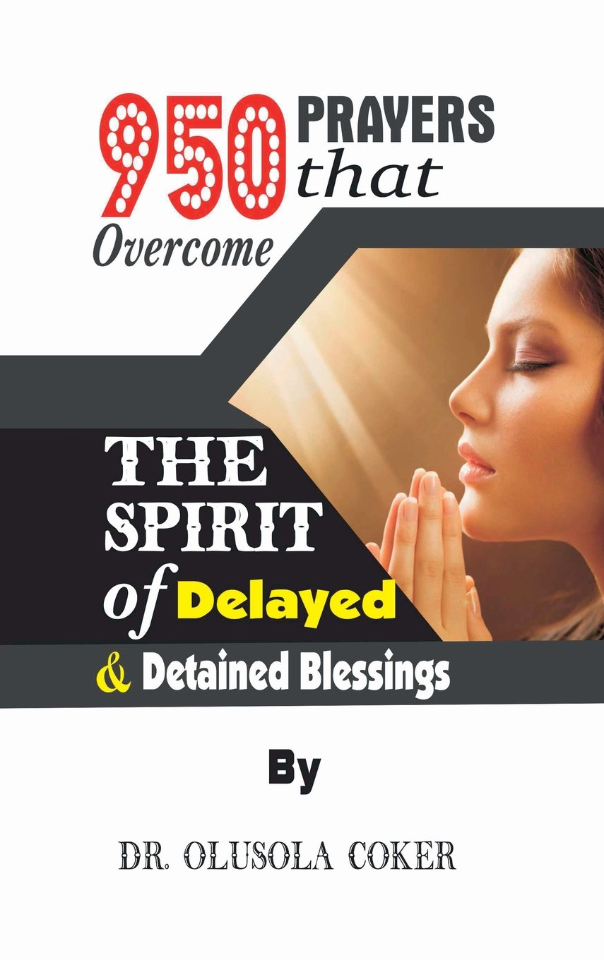 950 Prayers that overcome The Spirit of Delayed and detained
