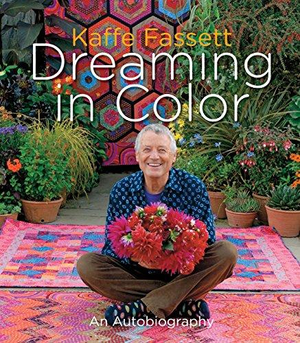 Kaffe Fassett: Dreaming in Color: An Autobiography (Fassett Designs Kaffe)