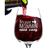 Mommin' Ain't Easy Funny Wine Glass- 12.75 oz. - Novelty Gift for Mom, Women, Friends or Her - Made in USA