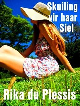 Skuiling vir haar siel (Afrikaans Edition) - Kindle