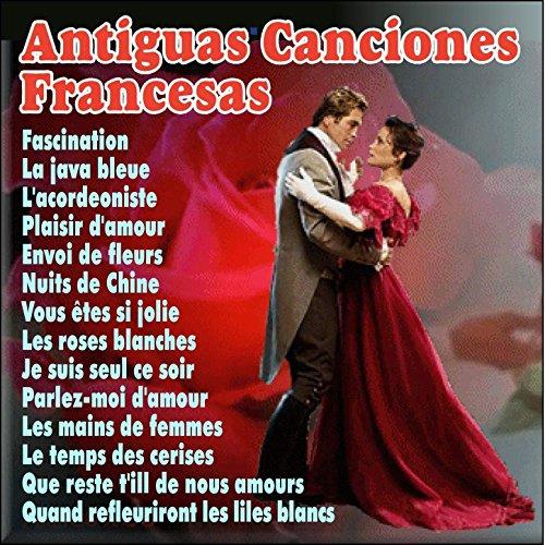 Antiguas Canciones Francesas [Explicit]