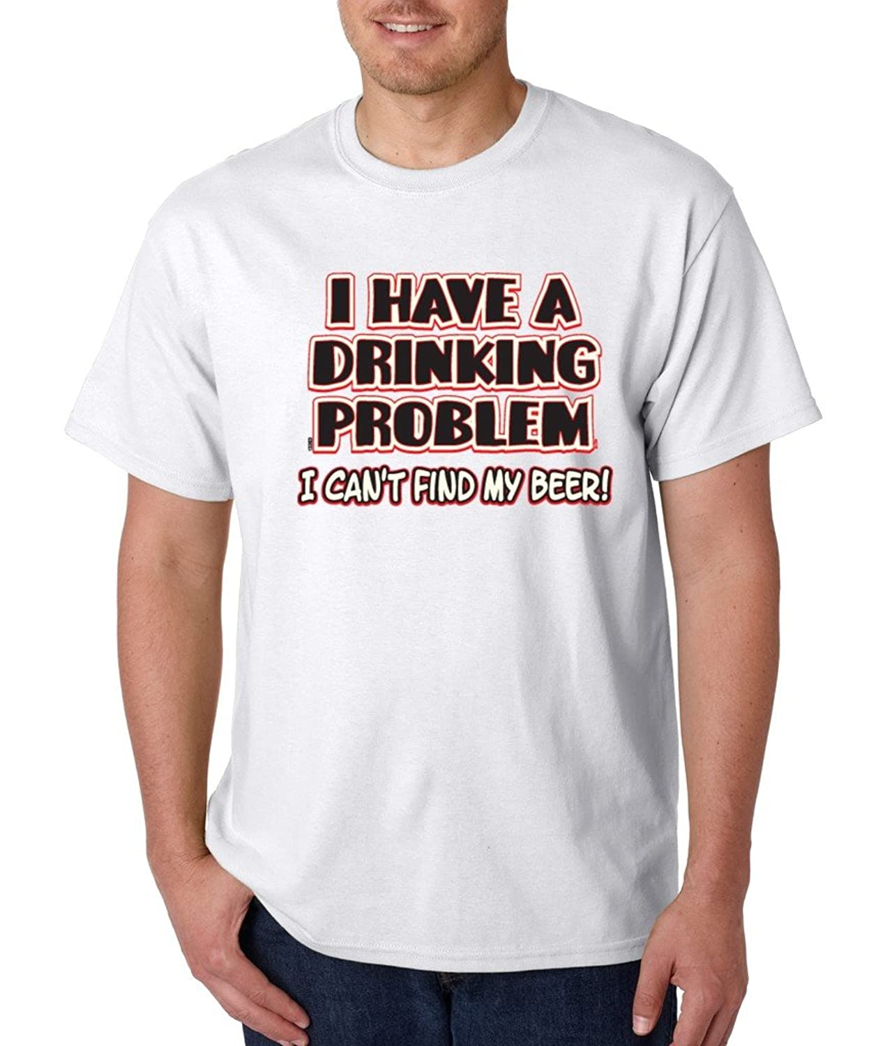 I Have a Drinking Problem T-shirt Funny Beer Drinking Shirts
