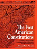 The First American Constitutions, Willi Paul Adams, 0742520692