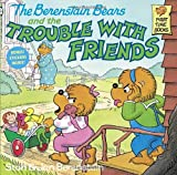 The Berenstain Bears and the Trouble with Friends, Stan Berenstain, Jan Berenstain, 0394873394