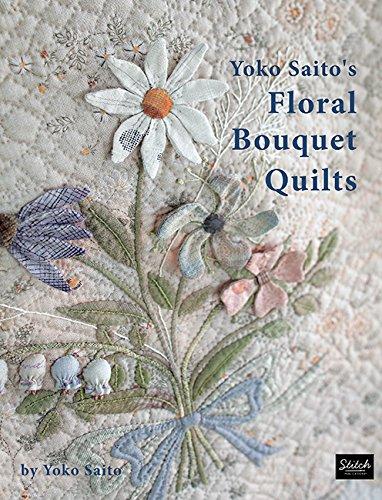 - Yoko Saito's Floral Bouquet Quilts