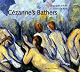Cézanne's Bathers : Biography and Tzhe Erotics of Paint, D'Souza, Aruna, 0271032146