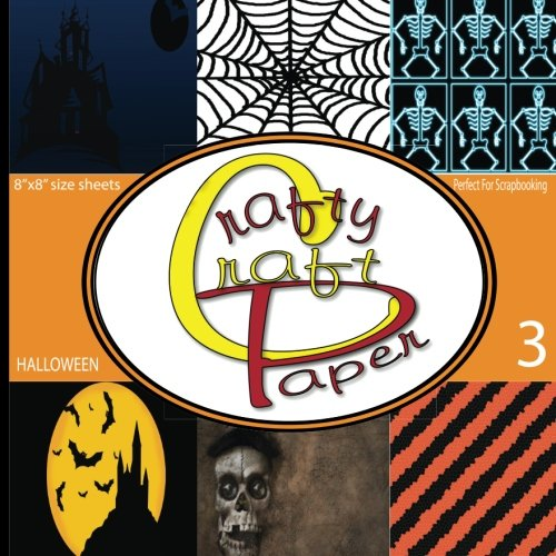 Crafty Craft Paper: Great Scrapbooking Halloween Paper Double Sided Craft Paper 8x8 48 Pages Matte Cover Finish (Volume 3) -
